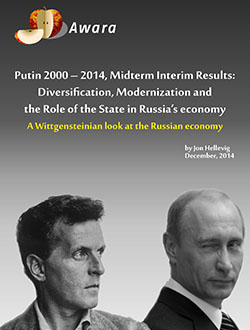 Putin 2000 – 2014, Midterm Interim Results: Diversification, Modernization and the Role of the State in Russia's Economy A Wittgensteinian Look at the Russian Economy